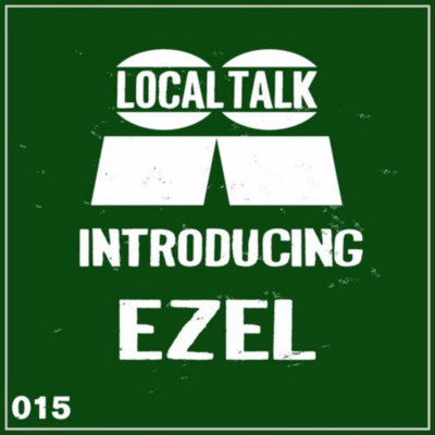 Local Talk...introducing Ezel 015